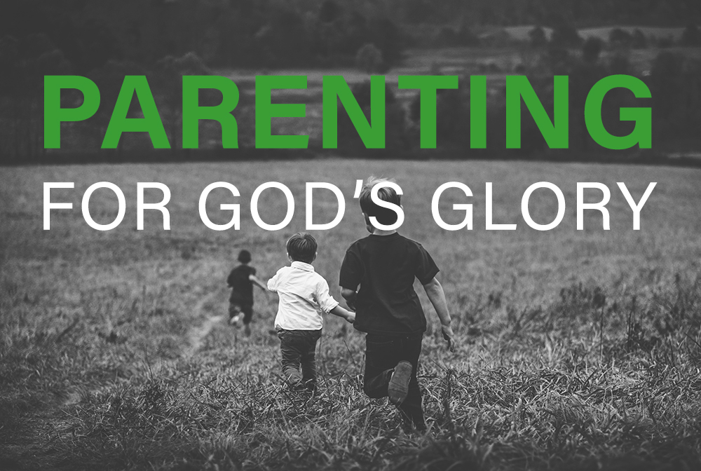 Parenting for God's Glory