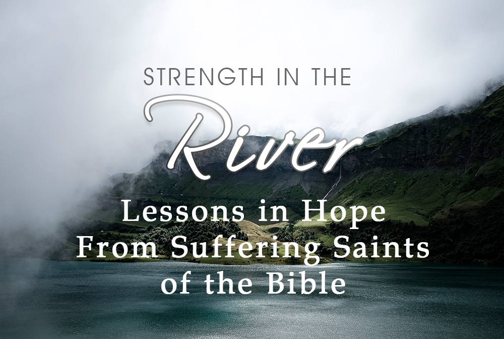 Strength in the River: A Theology of Suffering